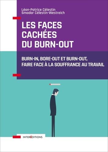 Les faces cachées du burn-out. Burn-in, bore-out et burn-out, faire face à la souffrance au travail