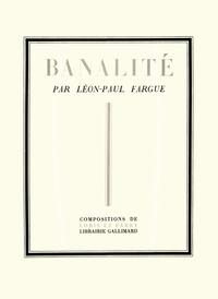 Léon-Paul Fargue - Banalité.