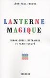 Léon-Paul Fargue - Lanterne magique - Chroniques littéraires de Paris occupé.