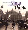 Léon-Paul Fargue - Les vingt arrondissements de Paris - Une ville au bonheur des rues et des souvenirs.