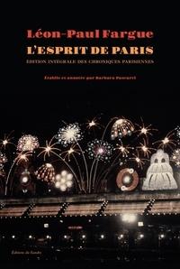 Léon-Paul Fargue - Oeuvres Complètes Tome 1 : L'esprit de Paris - Chroniques parisiennes 1934-1947.