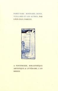 Léon-Paul Fargue - Paris Nabi : Bonnard, Denis, Vuillard et les autres.