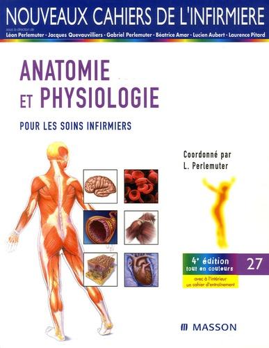 Léon Perlemuter - Anatomie-physiologie pour les soins infirmiers.