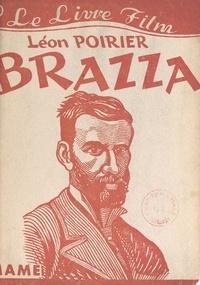 Léon Poirier - Brazza - Ou L'épopée du Congo.