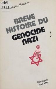 Léon Poliakov - Brève histoire du génocide nazi.