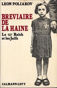 Léon Poliakov - Bréviaire de la haine - Le III° Reich et les Juifs.