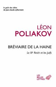 Léon Poliakov - Bréviaire de la haine - Le IIIe Reich et les Juifs.