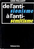 Léon Poliakov - De l'antisionisme à l'antisémitisme.