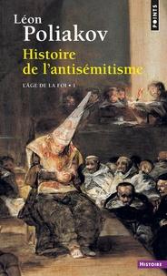 Léon Poliakov - Histoire de l'antisémitisme - Tome 1, L'âge de la foi.