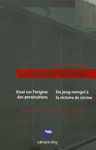 Léon Poliakov - La causalité diabolique - Essai sur l'origine des persécutions suivi de Du joug mongol à la victoire de Lénine 1250-1920.