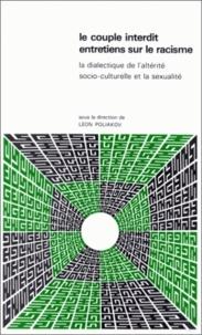 Léon Poliakov - Le couple interdit. Entretiens sur le racisme : la dialectique de l'altérité socio-culturelle et la sexualité - Actes du colloque du Centre culturel international de Cerisy-la-Salle, 1977.