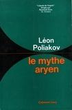 Léon Poliakov - Le Mythe aryen - Essai sur les sources du racisme et des nationalismes.