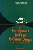 Léon Poliakov - Les Banquiers juifs et le Saint-Siège - du XIIIe au XVIIe siècle.