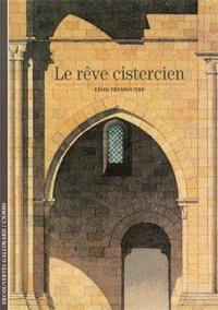 Léon Pressouyre - Le rêve cistercien.
