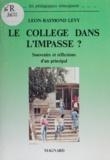Léon-Raymond Levy et Christian Bouyer - Le collège dans l'impasse? - Ou La réforme introuvable : souvenirs et réflexions d'un principal.