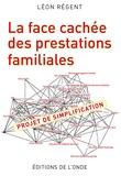 Léon Régent - La face cachée des prestations familiales - Projet de simplification.