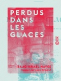 Léon Renard et Isaac Israel Hayes - Perdus dans les glaces.