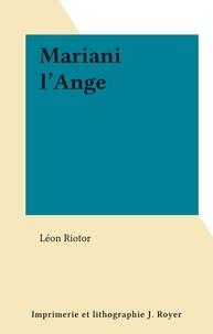 Léon Riotor - Mariani l'Ange.