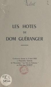 Léon Robert - Les hôtes de Dom Guéranger - Conférence donnée le 2 août 1953, à l'Assemblée générale de l'association Les amis de Solesmes.