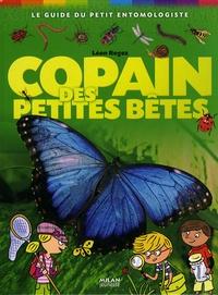 Léon Rogez - Copain des petites bêtes - Le guide du petit entomologiste.