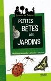 Léon Rogez et Anne Eydoux - Petites bêtes de jardins.