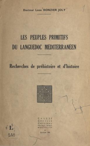 Les peuples primitifs du Languedoc méditerranéen. Recherches de préhistoire et d'histoire
