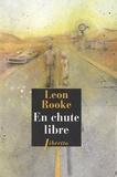 Leon Rooke - En chute libre.
