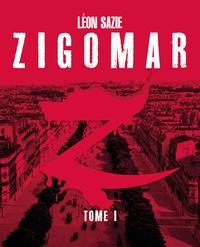 Léon Sazie - Zigomar Tome 1 : .