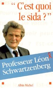 Léon Schwartzenberg - C'est quoi le sida ?.