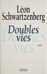Léon Schwartzenberg - Doubles vies - Récits.