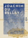 Léon Séché et Pierre Vidal - Joachim du Bellay.