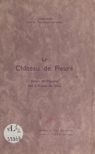 Le château de Fleuré. Maison de plaisance des évêques de Sées