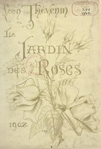 Léon Thévenin et Alcide théophile Robaudi - Le jardin des roses.