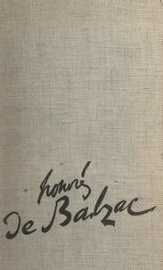 Léon Thoorens - La vie passionnée de Honoré de Balzac.