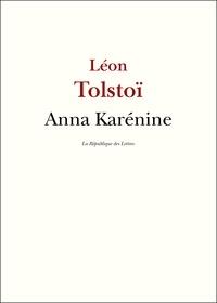 Léon Tolstoï et Lev Nikolaevitch Tolstoï - Anna Karénine.