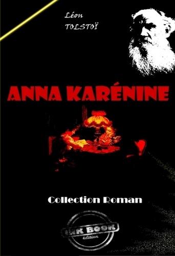 Léon Tolstoï - Anna Karénine - édition intégrale.