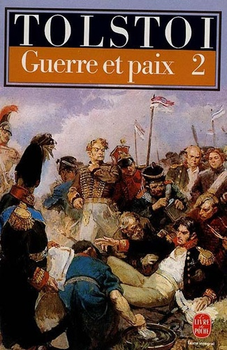 Léon Tolstoï - Guerre et paix - Tome 2.