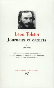 Léon Tolstoï - Journaux et carnets - Tome 1, Les années 1847 à 1889.