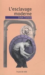Léon Tolstoï - L'esclavage moderne.