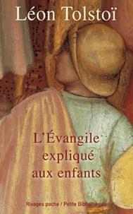 Léon Tolstoï - L'Evangile expliqué aux enfants.