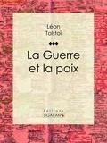 Léon Tolstoï et  Ligaran - La Guerre et la Paix.