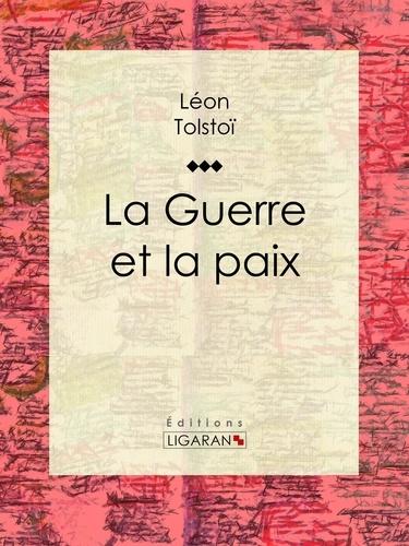 Léon Tolstoï et  Irène Paskévitch - La Guerre et la Paix.