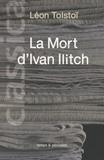 Léon Tolstoï - La Mort d'Ivan Ilitch.
