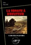 Léon Tolstoï - La sonate à Kreutzer - édition intégrale.