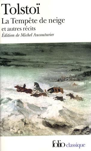 Léon Tolstoï - La Tempête de neige - Et autres récits.