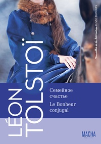 Léon Tolstoï - Le bonheur conjugal.