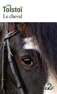 Léon Tolstoï - Le cheval - Suivi de Albert.