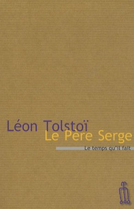 Léon Tolstoï - Le Père Serge.