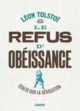 Léon Tolstoï - Le refus d'obéissance - Ecrits sur la révolution.