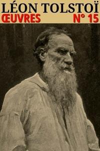 Léon Tolstoï - Léon Tolstoï - Oeuvres - Classcompilé n° 15.